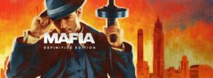 Mafia Definitive Edition Guide, Walkthrough